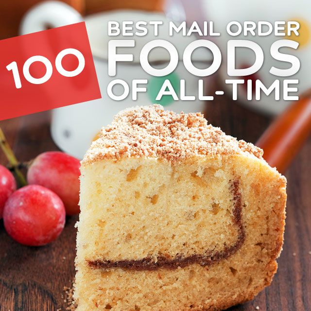 100 Greatest Mail Order Foods of All-Time- I want to try each and every one of these!