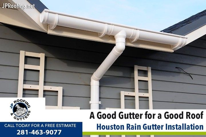 A Good Gutter For A Good Roof Jp Roofing Gutters Call At 281 463 9077 To Schedule A Free In 2020 How To Install Gutters Rain Gutter Installation Rain Gutters