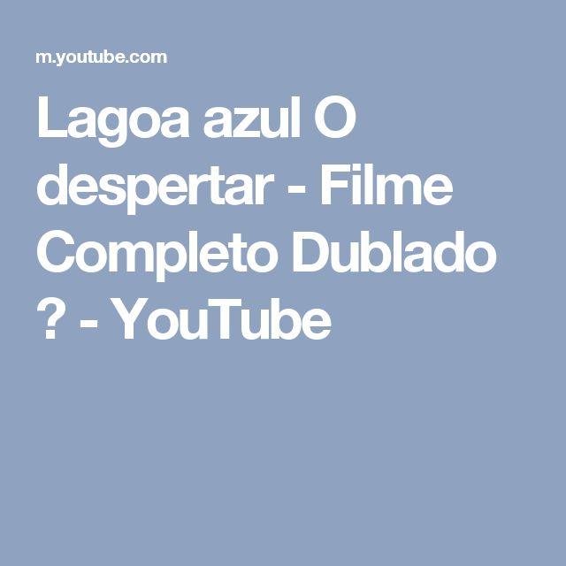 Lagoa azul O despertar -  Filme Completo Dublado ♥ - YouTube