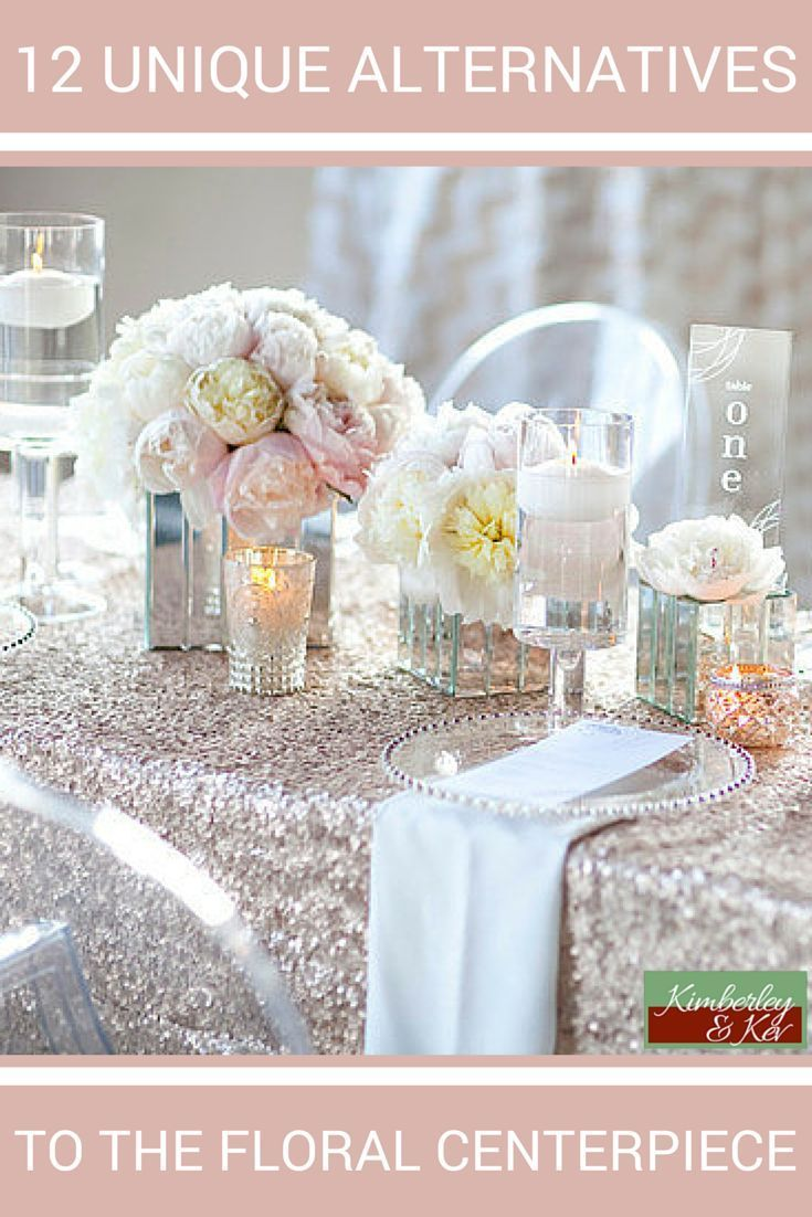 Why more brides are skipping floral  centrepieces and 12 creative ideas for non floral centrepieces.