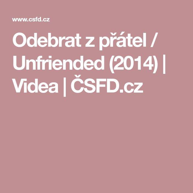 Odebrat z přátel / Unfriended (2014) | Videa | ČSFD.cz