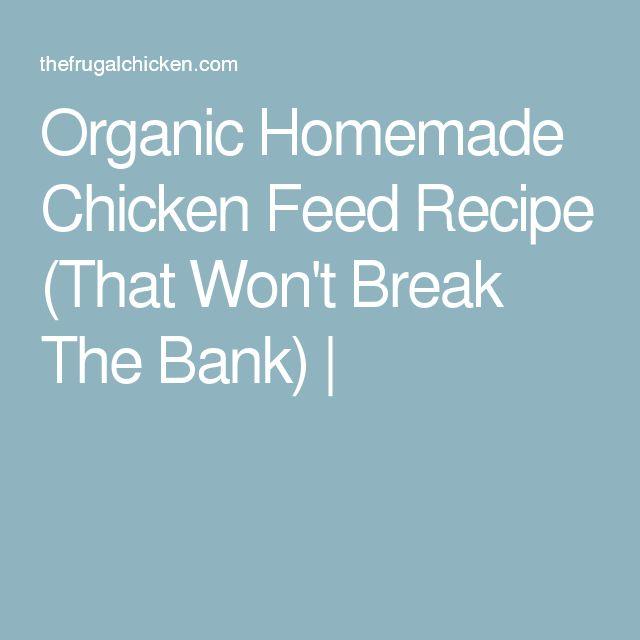 The 25+ best Organic chicken feed ideas on Pinterest | Chicken .