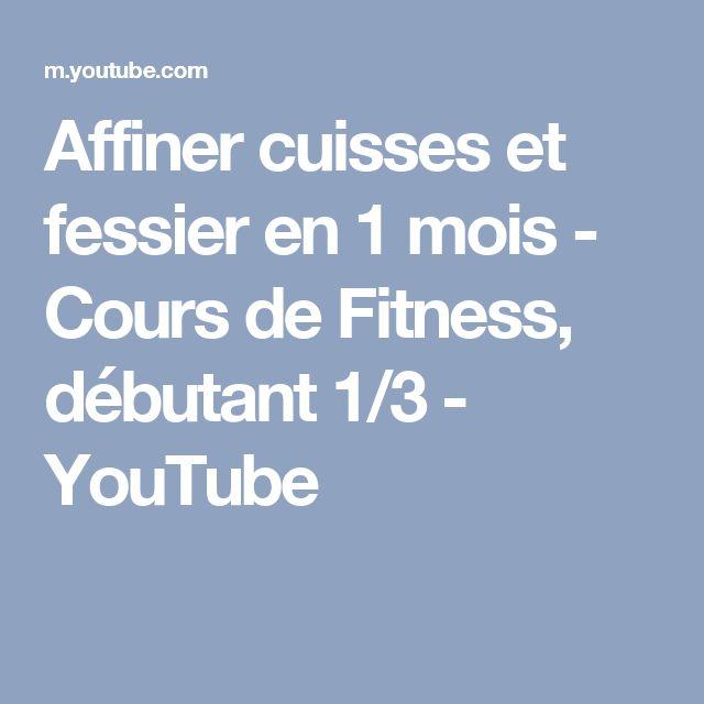 Affiner cuisses et fessier en 1 mois - Cours de Fitness, débutant 1/3 - YouTube
