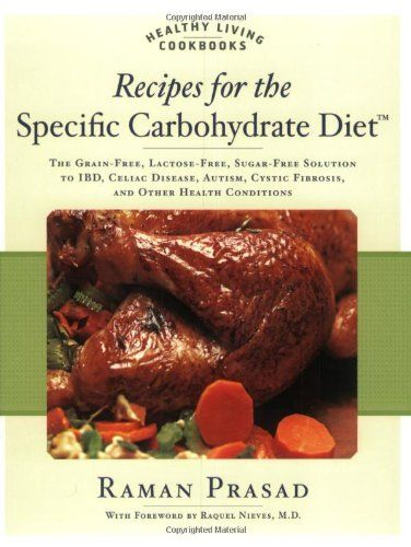 Recipes for the Specific Carbohydrate Diet: The Grain-Free, Lactose-Free, Sugar-Free Solution to IBD, Celiac Disease, Autism, Cystic Fibrosis, and Other Health Conditions (Healthy Living Cookbooks) - http://spicegrinder.biz/recipes-for-the-specific-carbohydrate-diet-the-grain-free-lactose-free-sugar-free-solution-to-ibd-celiac-disease-autism-cystic-fibrosis-and-other-health-conditions-healthy-living-cookbooks/