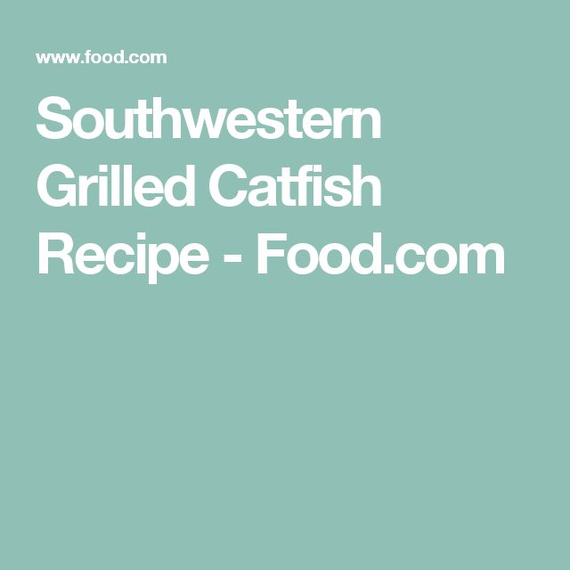 Easy grilled catfish recipes