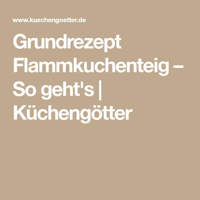 Grundrezept Flammkuchenteig – So geht's   Küchengötter