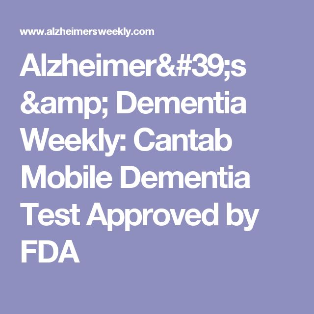 Alzheimer's & Dementia Weekly: Cantab Mobile Dementia Test Approved by FDA