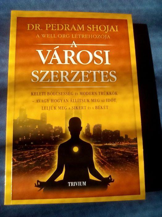 Dr. Pedram Shojai: A városi szerzetes című boldogság fokozó könyvéből egy hasznos részlet.