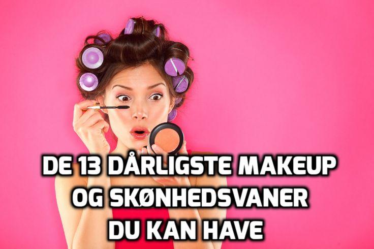 Hvilke af de dårlige skønhedsvaner har du og dine veninder? (de er allesammen helt forbudt når det gælder om at se godt ud)  #skønhedsvaner #makeupvaner #dårligevaner