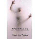 Dark & Dangerous: Short Stories That Make Your Skin Crawl... (Paperback)By Christina Leigh Pritchard