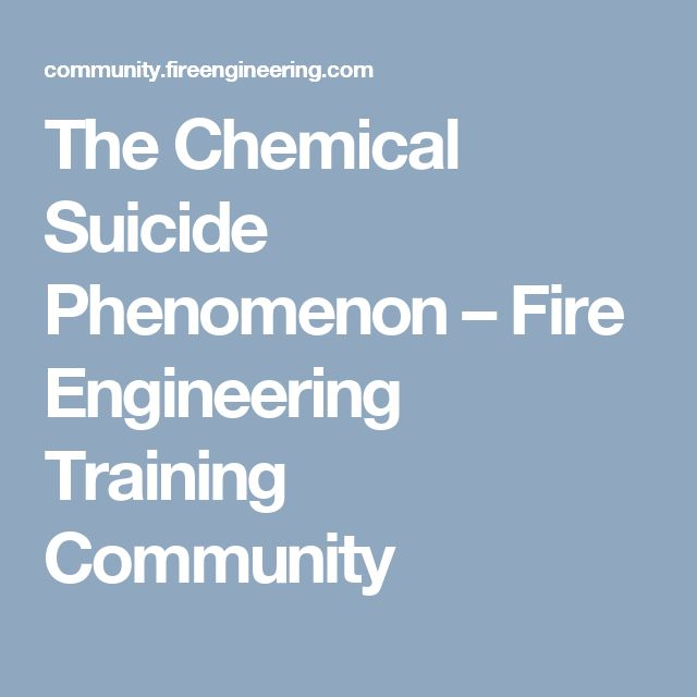 The Chemical Suicide Phenomenon – Fire Engineering Training Community