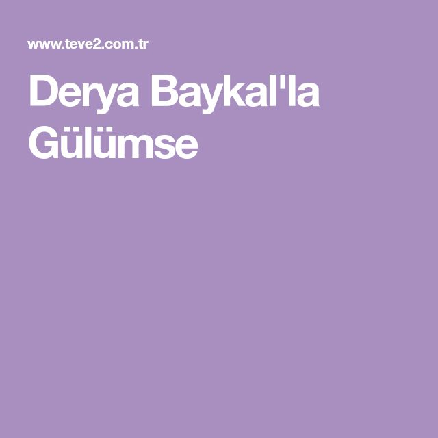 Derya Baykal'la Gülümse