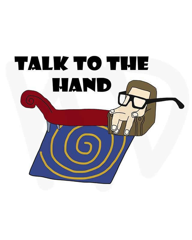 Talk to the Hand. #talktothehand #funny #hand #sayings #art #doodle #kddoesdoodles