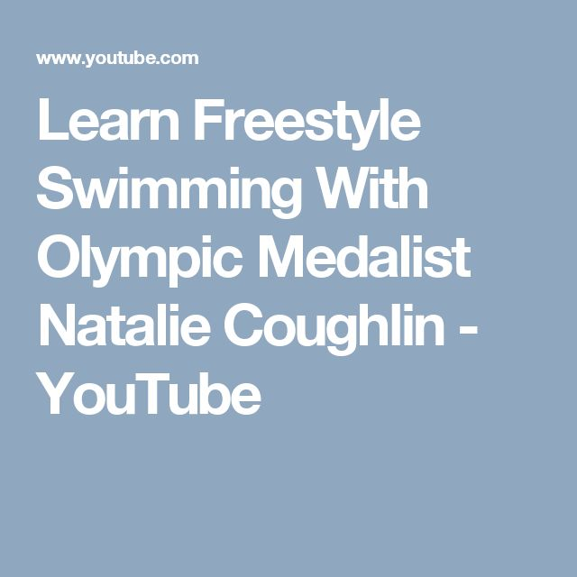 Learn Freestyle Swimming With Olympic Medalist Natalie Coughlin - YouTube