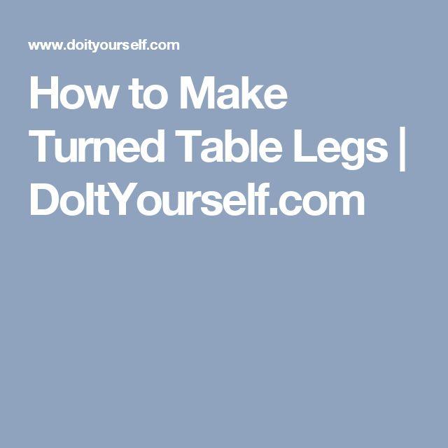 How to Make Turned Table Legs | DoItYourself.com