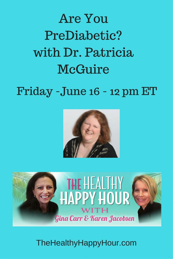 One in three U.S. adults - 86 million! - have pre diabetes.   Join us today to talk about how to know if you are on a path to diabetes. My guest will be Dr. Patricia McGuire who has lost just shy of 50 pounds and is almost off her diabetes medicine.  Friday, June 16 at 12 pm ET on The Healthy Happy Hour.com. Tune in at The Healthy Happy Hour dot com