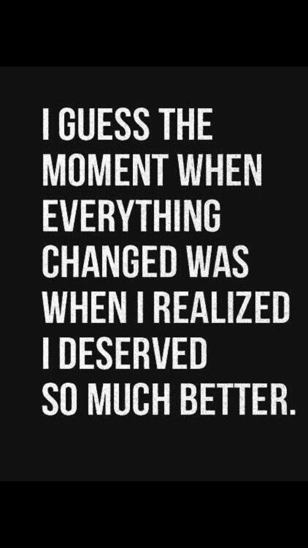 I Deserve So Much Better Motivationalquotes Positivevibes I Deserve Better Quotes Motivational Quotes For Working Out Daily Motivational Quotes