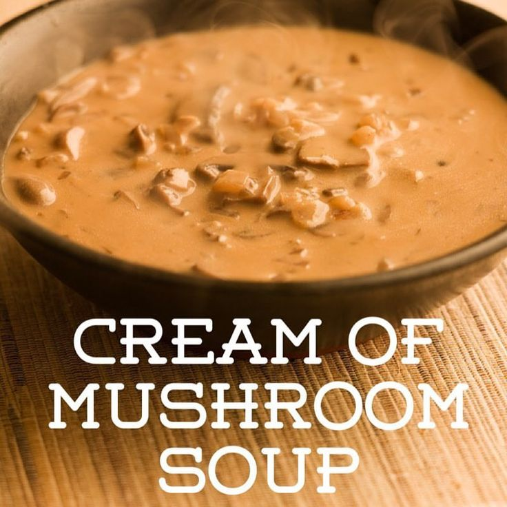 Recipe of the Day!> Cream of Mushroom Soup> There's enough for seconds or leftovers!