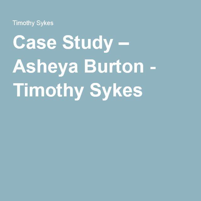 Case Study – Asheya Burton - Timothy Sykes