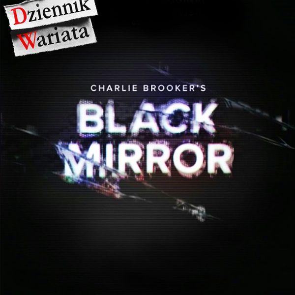 Czarne lustro ... rzeczywistości - http://www.augustynski.eu/czarne-lustro/