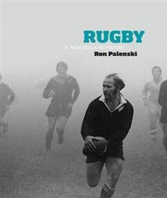 Rugby : A New Zealand History