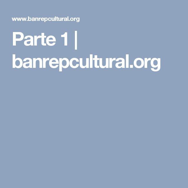 Parte 1 | banrepcultural.org