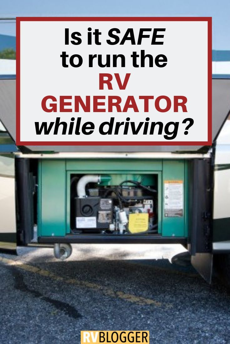 Can I Run The Rv Generator While Driving Rvblogger Rv Class A Rv Living On The Road