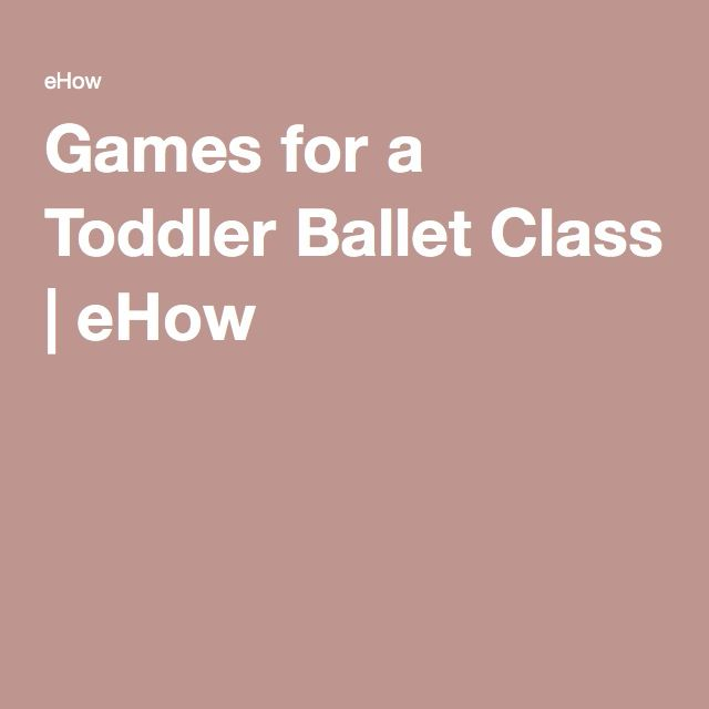 Games for a Toddler Ballet Class | eHow
