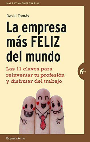 La empresa más feliz del mundo eBook: David Tomás: Amazon.es: Tienda Kindle