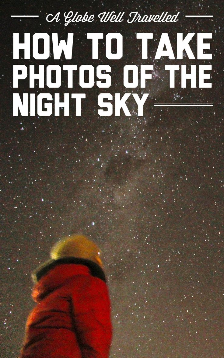 How to take photos of the night sky / A Globe Well…