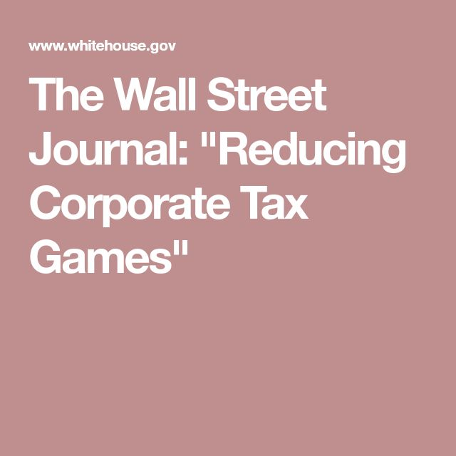 "The Wall Street Journal: ""Reducing Corporate Tax Games"""