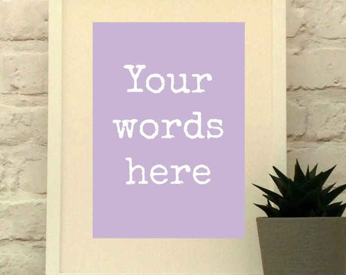 Your words here - Typewriter Font - Use your favourite words to create a custom piece of art.