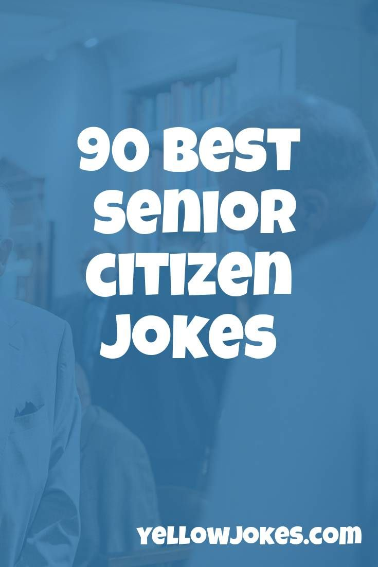 Pin By Kathy Wilfong On Funny In 2020 Senior Citizen Quotes Senior Citizen Senior Jokes