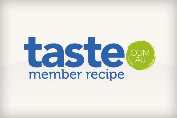 *Disclaimer: This recipe is a member recipe. It has not been tested by the taste.com.au team.