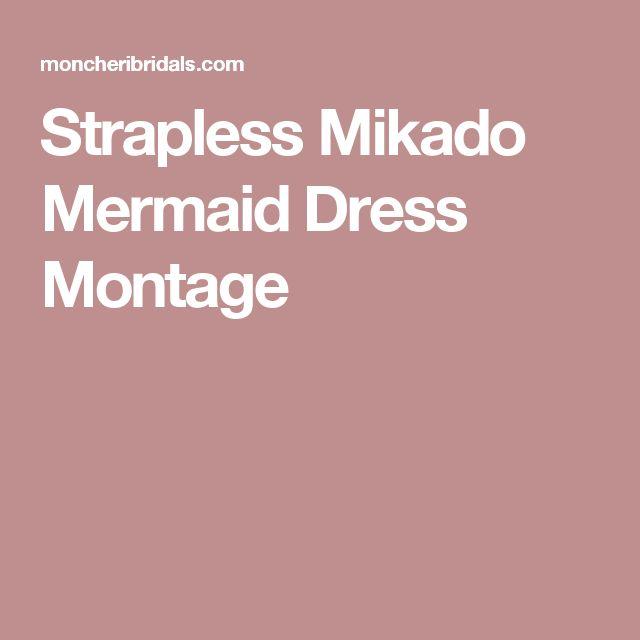 Strapless Mikado Mermaid Dress Montage