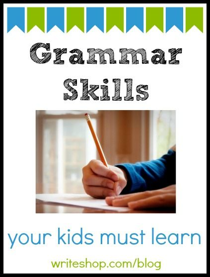 Grammar skills kids must learn! These should be so ingrained in their minds, there's no way they'll misuse or forget them when writing.