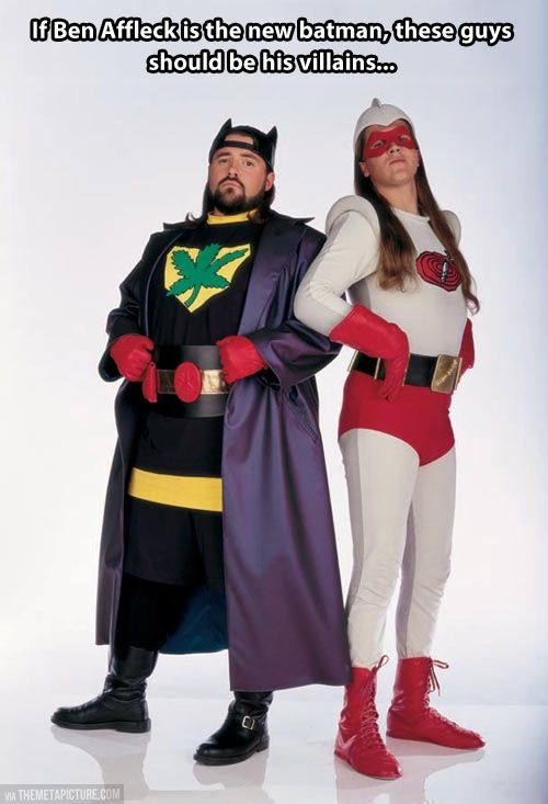 If Ben Affleck is the new Batman, these guys should be his villains...tjn                                         Jay and Silent Bob