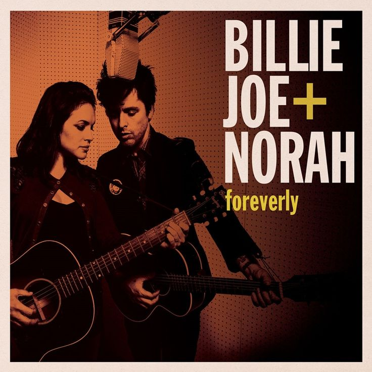 Billie Joe And Norah Foreverly on LP Featuring Reworkings of Songs from the Everly Brothers' 1958 Album Songs Our Daddy Taught Us by Billie Joe Armstrong & Norah Jones Foreverly (Reprise Records) is t