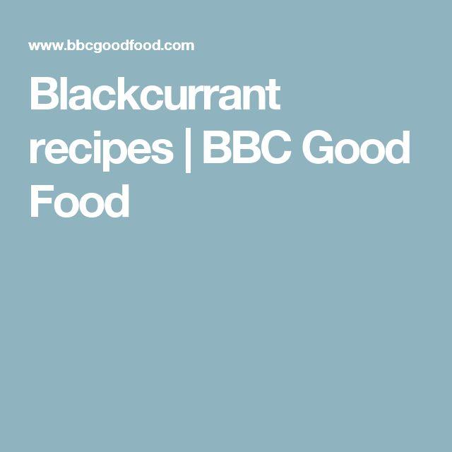Blackcurrant recipes | BBC Good Food