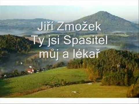 DÍKY, JEŽÍŠI - TY JSI SPASITEL MŮJ A LÉKAŘ  - Jiří Zmožek - YouTube