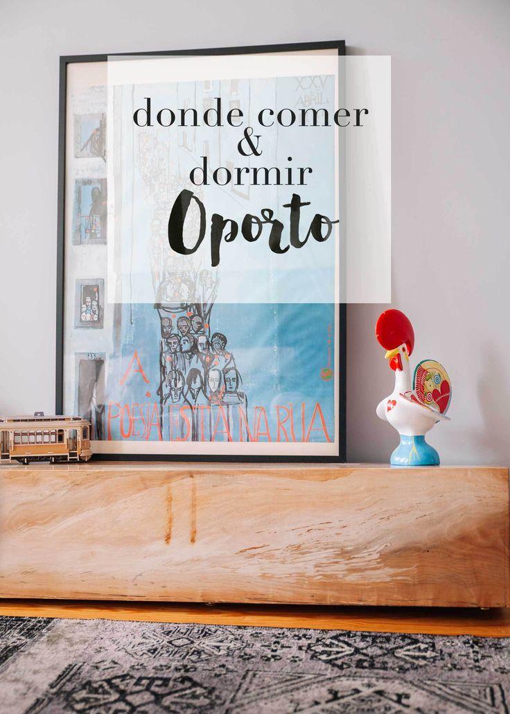 Donde comer y dormir en Oporto