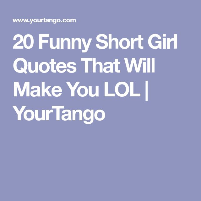 20 Funny Short Girl Quotes That Will Make You LOL | YourTango