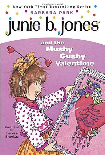 Junie B. Jones • #14 • and the Mushy Gushy Valentime
