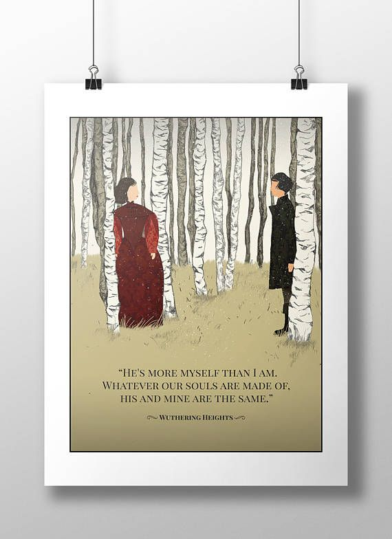 "Etsy - Emily Bronte Wuthering Heights Quote Poster Print Wall Art - ""He's more myself than I am. Whatever our souls are made of, his and mine are the same."" #etsy #wall #art #poster #print #wutheringheights #bronte"