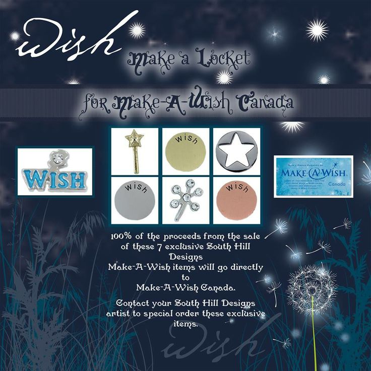 Make a Wish Canada!  Did you know that South Hill Designs has partnered with Make a Wish Canada, and 100% of sales from these items goes directly to Make a Wish Canada!?  Contact me to order yours!  www.facebook.com/floatingcharms.net www.southhilldesigns.com/charmlockets