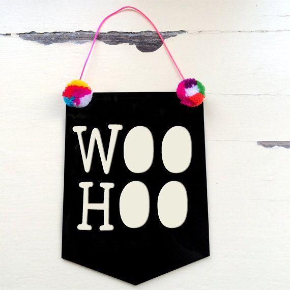 Woo Hoo  Acrylic Banner Flag  Texta Font by morganandjane on Etsy, $25.00