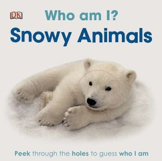 Glimpse: Dk Discovery Day ~ Who Am I? Snowy Animals ~ GIVEAWAY!