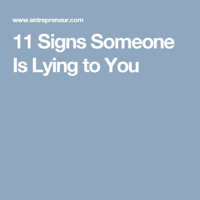 11 Signs Someone Is Lying to You