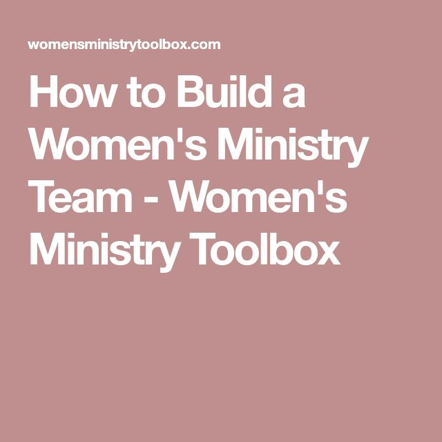 How to Build a Women's Ministry Team - Women's Ministry Toolbox