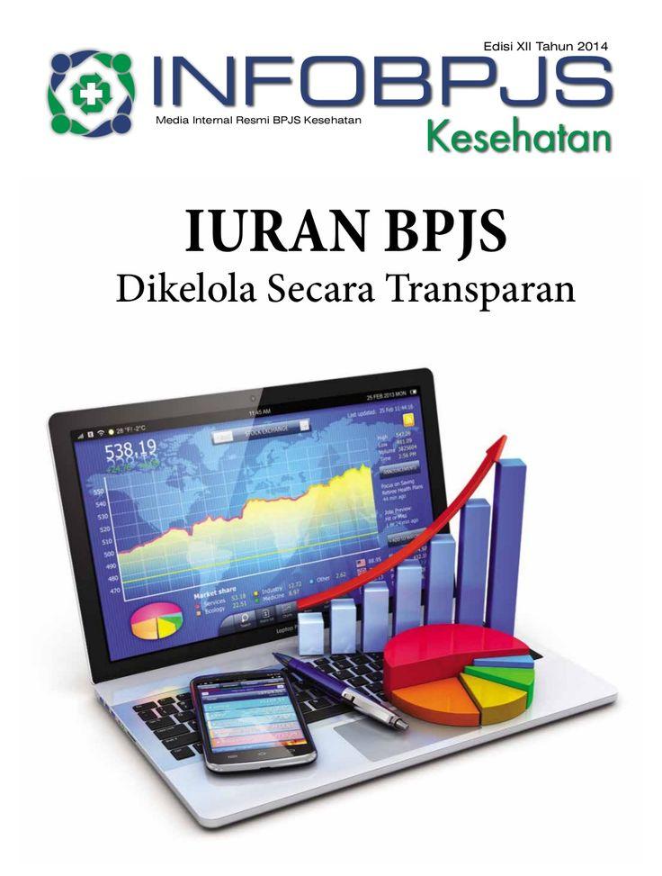Majalah Info BPJS Kesehatan, Edisi 12, Tahun 2014 by BPJS Kesehatan RI via slideshare